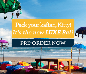 Pack your kaftan, Kitty! It's the new LUXE Bali